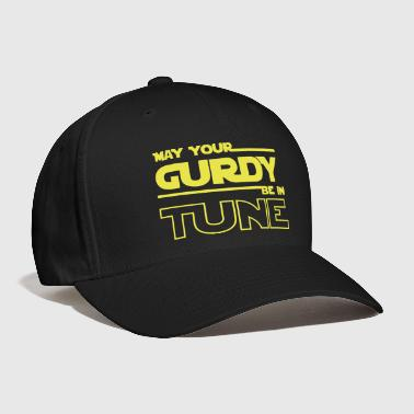 may your gurdy be in tune - Baseball Cap