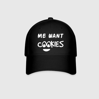 Me Want Cookies - Baseball Cap