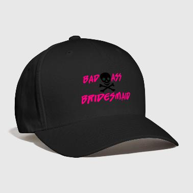 Bad Ass Bridesmaid - Baseball Cap