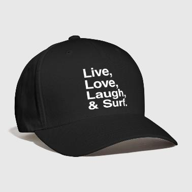 Live , love , laugh and surf - Baseball Cap