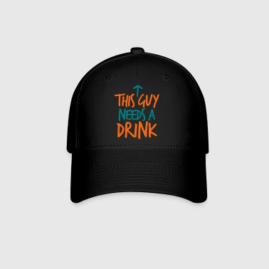 THIS GUY NEEDS A DRINK - Baseball Cap