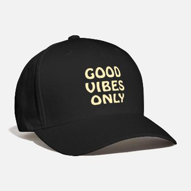 Vibes Good Vibes Only - Baseball Cap