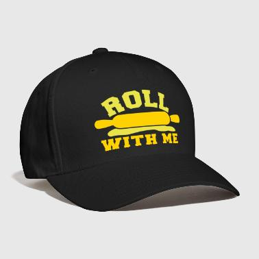 roll with me rolling pin baking humour - Baseball Cap