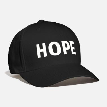 Hope Hope - Baseball Cap