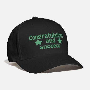 Congratulations Congratulations and success - Baseball Cap