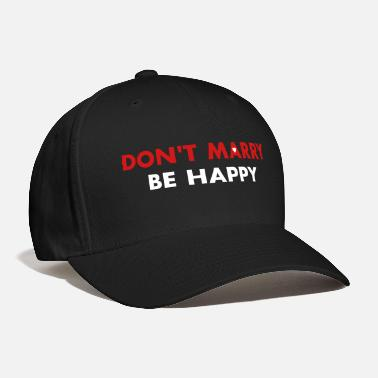 Tinder Don't marry be happy - Single 4 ever - Baseball Cap