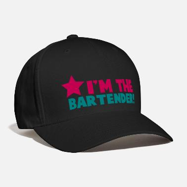Bartender I'm the BARTENDER with a star - Baseball Cap
