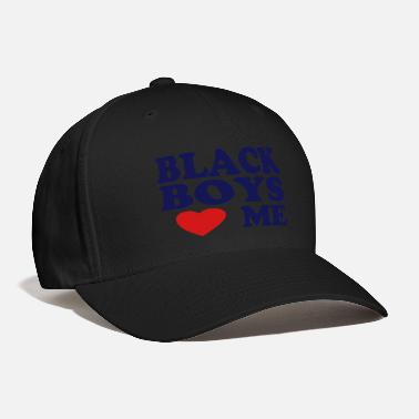 Some Dudes Marry Dudes. So Get Over It BLACK BOYS LOVE ME - Baseball Cap