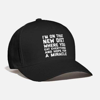 Everything New Diet Funny Quote - Baseball Cap