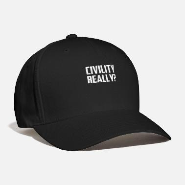 Irony Civility Really Irony - Baseball Cap