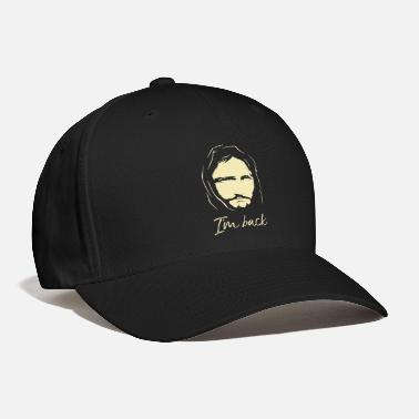 Jesus Easter Jesus Christ Image Im Back Funny Quote Pict - Baseball Cap