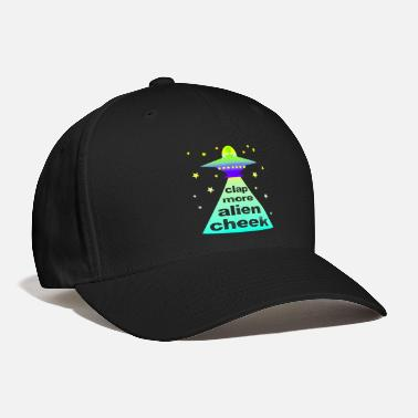 Clap Alien Cheek UFO Clap More Alien Cheek Area 51 - Baseball Cap