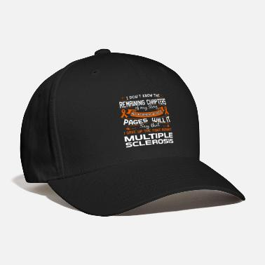 World I Won't Give Up The Fight Against MS - Baseball Cap