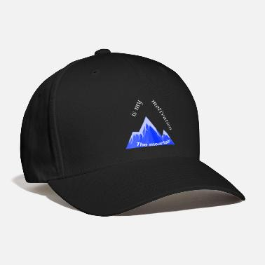 The mountain is my motivation - Baseball Cap
