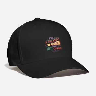 Font Font Choice - Baseball Cap