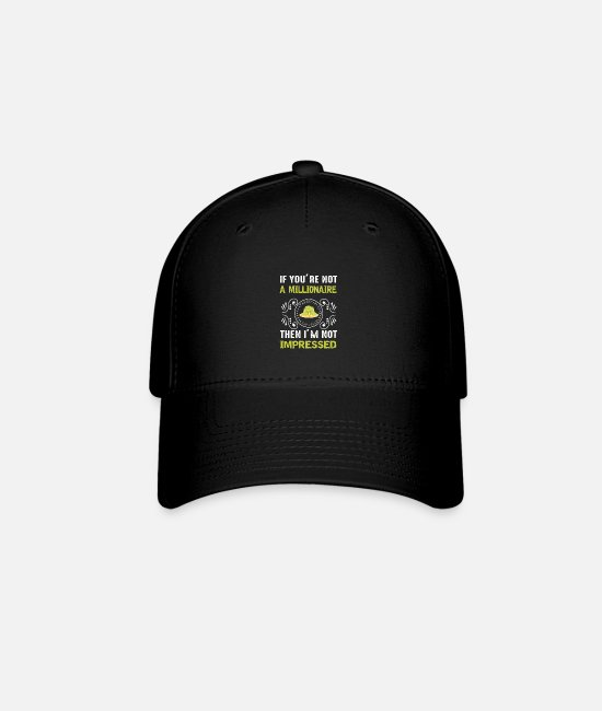 Sign Caps - If you are not a millionaire, i am not impressed - Baseball Cap black