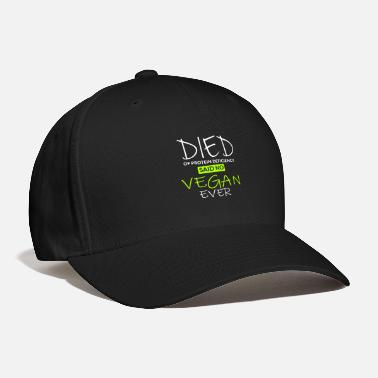 Seniors Died of protein deficiency Quote Vegan Loves Gift Tee Shirt - Baseball Cap