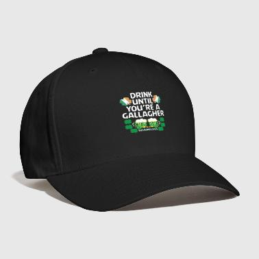 Shameless Drink Until You're A Gallagher Shameless St Patrick's Tshirt - Baseball Cap