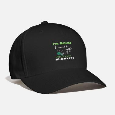 Take Knit I�m Retired, I want to Nap, Eat and Knit Blankets - Baseball Cap