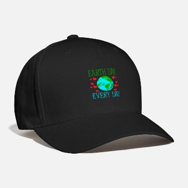 Earth Day Earth Day Every Day - Baseball Cap