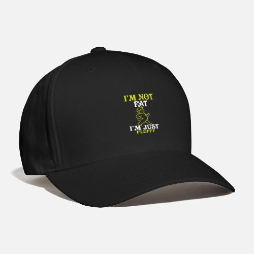 719cd8ae696 ... not fat i am just fluffy - Baseball Cap black. Do you want to edit the  design