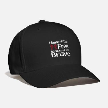 Support Our Troops Home of the Free Support our troops Homecoming Jul - Baseball Cap