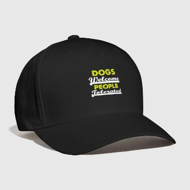 Tolerance Dogs Welcome People Tolerated - Baseball Cap