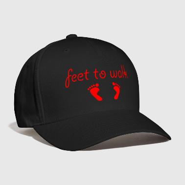 Feet feet to walk - Baseball Cap