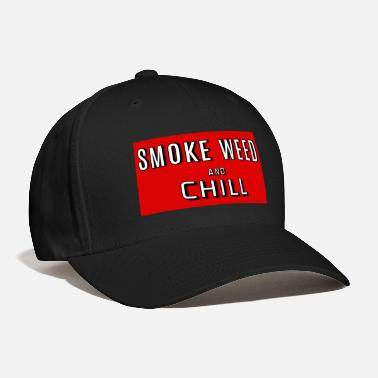Smoke Weed Smoke Weed and Chill Tshirt 420 wear Legalize It - Baseball Cap
