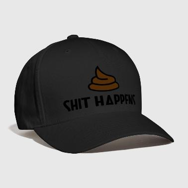 Shit happens! - Baseball Cap