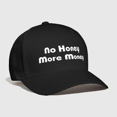 No Honey More Money - Baseball Cap