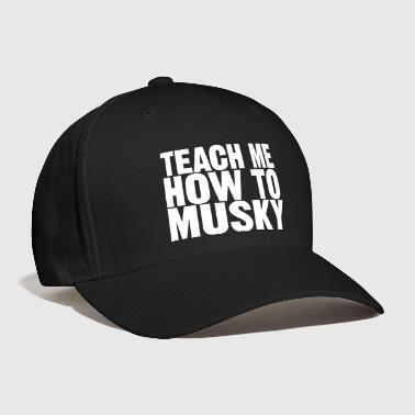 Miscellaneous Baseball Cap Teach Me How To Musky | Digimani  - Baseball Cap