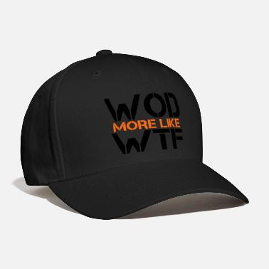 Workout WOD - Workout of the Day - WTF - Baseball Cap