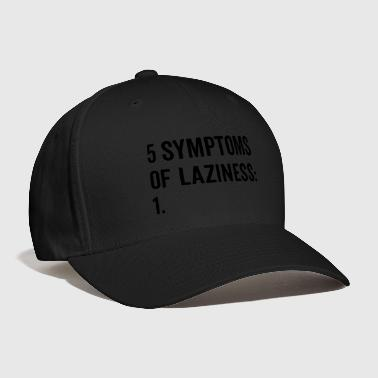 Symptoms Of Laziness Funny Quote - Baseball Cap