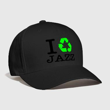 I Recycle Jazz - Baseball Cap