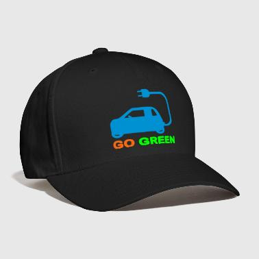 GO GREEN ~ DRIVE ELECTRIC VEHICLES - Baseball Cap