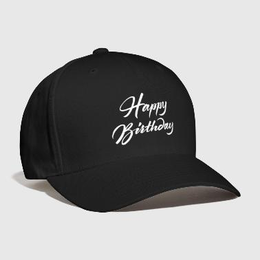 Happy Birthday - Baseball Cap