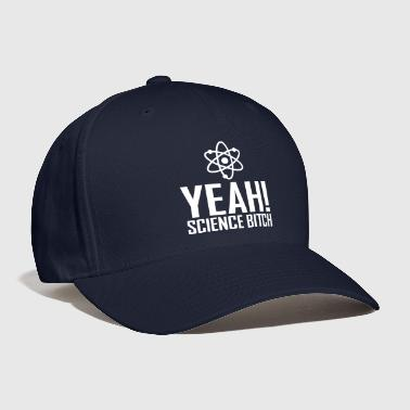 yeah science bitch / atom - Baseball Cap