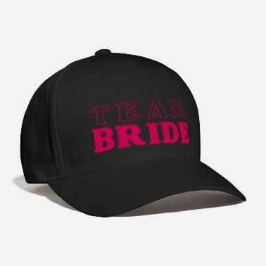 Bride Team Bride - Baseball Cap