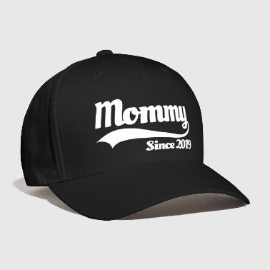 Mommy since 2019 pregnancy announcement mother - Baseball Cap