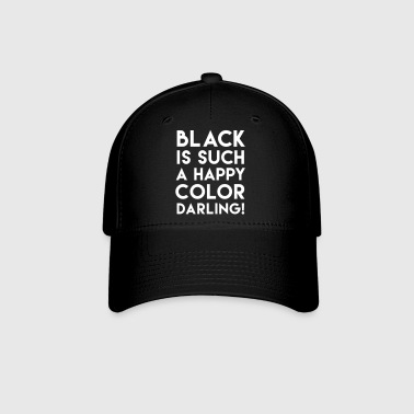 BLACK IS SUCH A HAPPY COLOR DARLING! - Baseball Cap