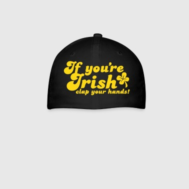 if you're irish clap your hands! - Baseball Cap