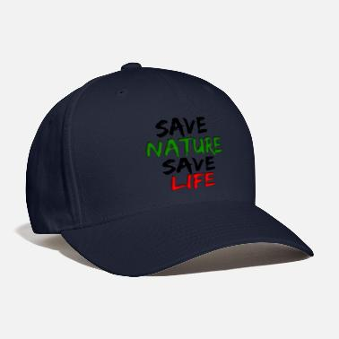 Save Save Nature Save Life - Baseball Cap