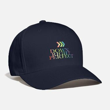 Down Down right perfect - down syndrome - Baseball Cap
