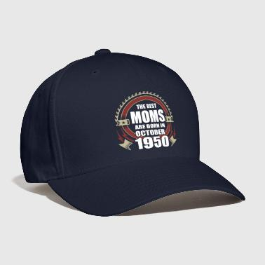1950 The Best Moms are Born in October 1950 - Baseball Cap