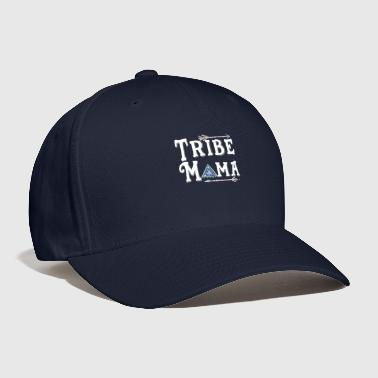 Tribe Tribe Mama Tshirt for Mom of Tribe - Baseball Cap