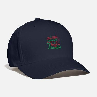 God DON T GET YOUR TINSEL IN A TANGLE - Baseball Cap