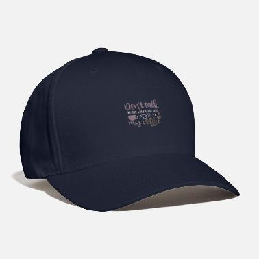 Coffee Don't talk to me until i've had my coffee - Baseball Cap