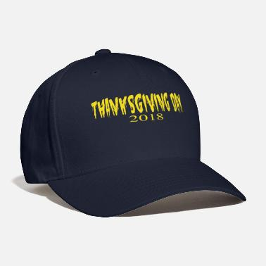 Thanksgiving thanksgiving - Baseball Cap
