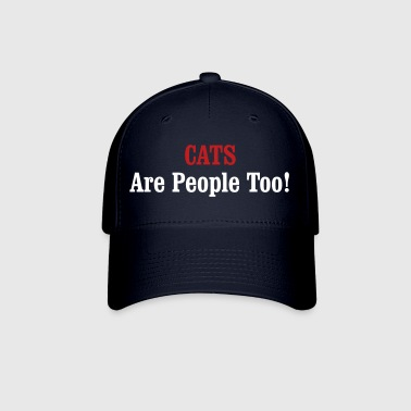 CATS Are People Too! - Baseball Cap